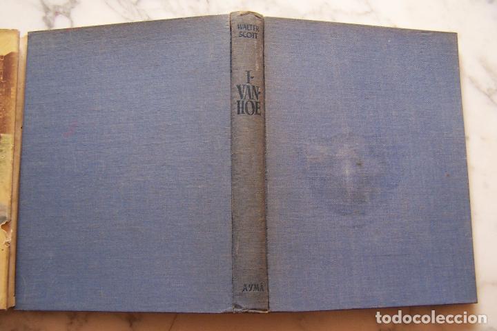 Libros de segunda mano: IVANHOE. WALTER SCOTT. AYMA EDITORES, 1952. - Foto 4 - 140765154