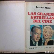 Libros de segunda mano: LAS GRANDES ESTRELLAS DEL CINE. TERENCI MOIX. Lote 140802962