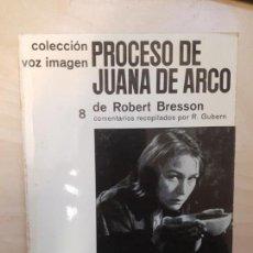 Libros de segunda mano: CINE COLECCIÓN VOZ IMAGEN. PROCESO DE JUANA DE ARCO. ROBERT BRESSON. Lote 140857438