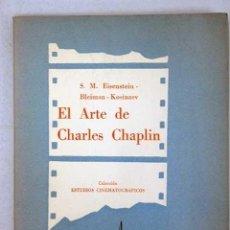 Libros de segunda mano: EISENSTEIN, BLEIMAN Y KOSINEV. EL ARTE DE CHARLES CHAPLIN. BUENOS AIRES, 1956.. Lote 141590902