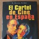 Libros de segunda mano: EL CARTEL DE CINE EN ESPAÑA. P. BAENA PALMA. ED. DIVISA, 1997. 2ª ED. 287 PP. MUY ILUSTRADO.. Lote 141672650