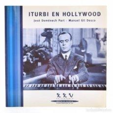 Libros de segunda mano: ITURBI EN HOLLYWOOD - DOMÉNECH PART, JOSÉ / GIL DESCO, MANUEL. Lote 141798600