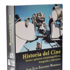 Libros de segunda mano: HISTORIA DEL CINE. TEORÍA Y GÉNEROS CINEMATOGRÁFICOS, FOTOGRAFÍA Y TELEVISIÓN - SÁNCHEZ NORIEGA, JOS. Lote 141798620