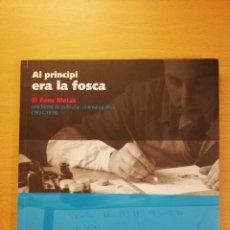 Libros de segunda mano: AL PRINCIPI ERA LA FOSCA. EL FONS MATAS. UNA FORMA DE PUBLICITAT CINEMATOGRÀFICA (1924 - 1978). Lote 142156410