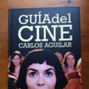 Libros de segunda mano: GUÍA DEL CINE – CARLOS AGUILAR. DICCIONARIO DE PELÍCULAS. Lote 142513790