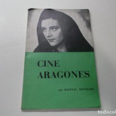 Libros de segunda mano: CINE ARAGONES MANUEL ROTELLAR 1970 FIRMADO POR EL AUTOR. Lote 142654622