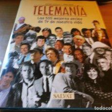Libros de segunda mano: TELEMANIA. LAS 500 MEJORES SERIES DE TV DE NUESTRA VIDA - ANTONI CAPILLA Y JORDI SOLÉ - SALVAT, 1999. Lote 142859218