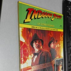 Libros de segunda mano: INDIANA JONES Y LA ÚLTIMA CRUZADA / LIBRO DE LA PELÍCULA POR ANNE DIGBY / EDICIONES JUNIOR 1989. Lote 143272042
