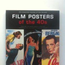 Libros de segunda mano: FILM POSTERS OF THE 40S: THE ESSENTIAL MOVIES OF THE DECADE - TONY NOURMAND; GRAHAM MARSH . Lote 143305658