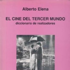 Libros de segunda mano: EL CINE EN EL TERCER MUNDO. DICCIONARIO DE REALIZADORES. ALBERTO ELENA. Lote 143457098