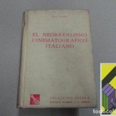 Libros de segunda mano: CARO, PÍO: EL NEORREALISMO CINEMATOGRÁFICO ITALIANO (PRÓLOGO Y NOTAS:CESARE ZAVATTINI). Lote 143593802