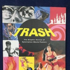 Libros de segunda mano: TRASH THE GRAPHIC GENIUS OF XPLOITATION MOVIE POSTERS POSTER CINE SERIE B TEXTOS EN INGLES. Lote 143704454