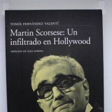 Libros de segunda mano: LIBRO DE CINE - MARTIN SCORSESE: UN INFILTRADO EN HOLLYWOOD - EDICIONES CARENA. Lote 143986594