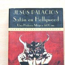 Libros de segunda mano: JESÚS PALACIOS - SATÁN EN HOLLYWOOD. UNA HISTORIA MÁGICA DEL CINE - VALDEMAR 2ª EDICIÓN. Lote 144040518