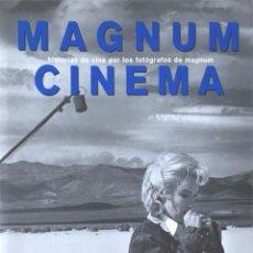 Libros de segunda mano: MAGNUM CINEMA. HISTORIAS DE CINE POR LOS FOTÓGRAFOS DE MAGNUM.. Lote 144061050
