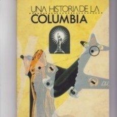 Libros de segunda mano: UNA HISTORIA DE LA COLUMBIA. PEDIDO MÍNIMO EN LIBROS: 4 TÍTULOS. Lote 157906856