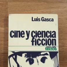Libros de segunda mano: CINE Y CIENCIA-FICCIÓN LUIS GASCA. Lote 144621141
