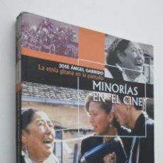 Libros de segunda mano: MINORÍAS EN EL CINE (LA ETNIA GITANA EN LA PANTALLA) - GARRIDO ALMIÑANA, JOSÉ ÁNGEL. Lote 145672569