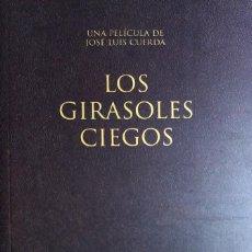 Libros de segunda mano: LOS GIRASOLES CIEGOS : UNA PELÍCULA DE / JOSÉ LUIS CUERDA. MADRID : ALTA FILMS, 2008.. Lote 145802170