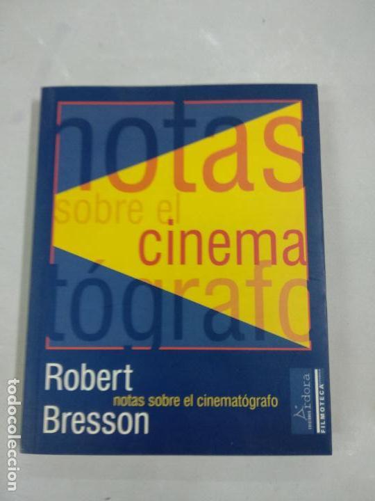 NOTAS SOBRE EL CINEMATÓGRAFO - BRESSON, ROBERT (Libros de Segunda Mano - Bellas artes, ocio y coleccionismo - Cine)