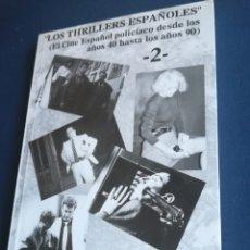 Libros de segunda mano: LOS THRILLERS ESPAÑOLES,EL CINE ESPAÑOL POLICÍACO DESDE LOS AÑOS 40 HASTA LOS AÑOS 90.FANCY EDICIONE. Lote 146553222