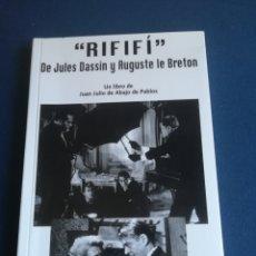 Libros de segunda mano: RIFIFI DE JULES DASSIN Y AUGUSTE LE BRETON. LIBRO DE JUAN JULIO DE ABAJO DE PABLOS, 2003. Lote 146562382