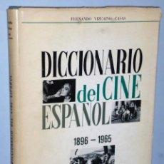 Libros de segunda mano: DICCIONARIO DEL CINE ESPAÑOL 1896-1965 (EJEMPLAR DEDICADO). Lote 146599522