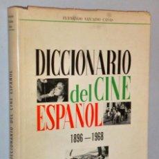 Libros de segunda mano: DICCIONARIO DEL CINE ESPAÑOL 1896-1968. Lote 146599538