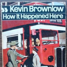 Libros de segunda mano: HOW IT HAPPENED HERE. KEVIN BROWNLOW.. Lote 147025322