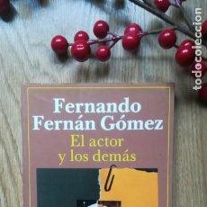 Libros de segunda mano: FERNANDO FERNÁN GÓMEZ. EL ACTOR Y LOS DEMÁS. Lote 147415646