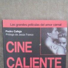 Libros de segunda mano: PEDRO CALLEJA - CINE CALIENTE - MA NON TROPPO, 2013 - COMO NUEVO. Lote 147607598