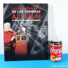 Libros de segunda mano: ILUSION Y MOVIMIENTO DE LAS SOMBRAS AL FILM COLECCION JOSEP M. QUERALTO, 2012 191 PAGINAS. Lote 147675378