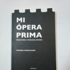 Libros de segunda mano: MI OPERA PRIMA. ENTREVISTAS A CINEASTAS NOVELES. MANUEL MAGALHAES. SININDICE. TDK360. Lote 147995466
