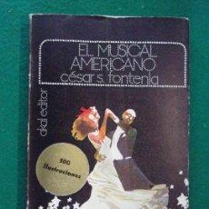Libros de segunda mano: EL MUSICAL AMERICANO / CÉSAR S. FONTENLA / 1973. AKAL. Lote 148047758