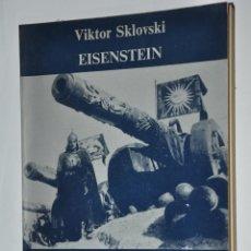 Libros de segunda mano: EISENSTEIN, VIKTOR SKLOVSKI, VER TARIFAS ECONOMICAS ENVIOS. Lote 148349226