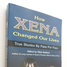 Libros de segunda mano: HOW XENA CHANGED OUR LIVES - STAFFORD. Lote 148718864