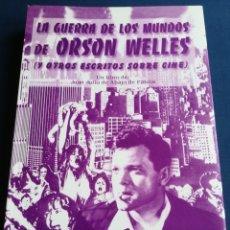 Libros de segunda mano: LA GUERRA DE LOS MUNDOS DE ORSON WELLES Y OTROS ESCRITOS SOBRE CINE. NUEVO. Lote 149347609