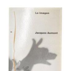 Libros de segunda mano: LA IMAGEN - AUMONT, JACQUES. Lote 149496417