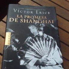Libros de segunda mano: LA PROMESA DE SHANGHÁI, GUIÓN DE VÍCTOR ERICE. TAPA DURA. ARETÉ, 2001 (1.ª ED). Lote 265141114