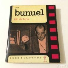 Libros de segunda mano: LIBRO LUIS BUÑUEL BUNUEL EN FRANCÉS 1962 ADO KYROU ... ZKR. Lote 102032127