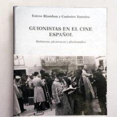 Libros de segunda mano: GUIONISTAS EN EL CINE ESPAÑOL, QUIMERAS, PICARESCAS Y PLURIEMPLEO - CÁTEDRA FILMOTECA ESPAÑOLA. Lote 149655374