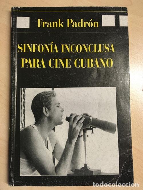 FRANK PADRÓN. SINFONÍA INCONCLUSA PARA CINE CUBANO (Libros de Segunda Mano - Bellas artes, ocio y coleccionismo - Cine)