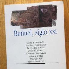 Libros de segunda mano: BUÑUEL SIGLO XXI, VARIOS AUTORES, PRENSAS UNIVERSITARIAS DE ZARAGOZA. Lote 150235738