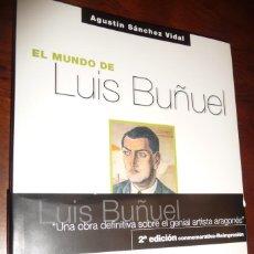 Libros de segunda mano: EL MUNDO DE LUIS BUÑUEL,2000, 2ª EDIC.300 PP. 30X21 RUSTICA SOLAPA.NUEVO. . Lote 150291866
