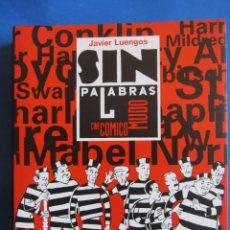 Libros de segunda mano: SIN PALABRAS. CINE COMICO MUDO. JAVIER LUENGOS. 1996. Lote 151538030
