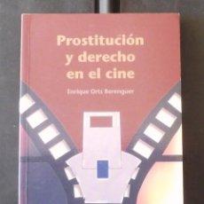 Libros de segunda mano: PROSTITUCIÓN Y DERECHO EN EL CINE 2003 IMPECABLE ENRIQUE ORTS BERENGUER, TIRANT LO BLANCH, VALÈNCIA. Lote 151548578