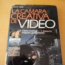 Libros de segunda mano: LA CÁMARA CREATIVA DE VIDEO (ALBERT VIDAL) CEAC. Lote 151590574