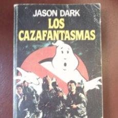 Libros de segunda mano: LOS CAZAFANTASMAS. DARK, JASON. BRUGUERA. BARCELONA, 1984. PRIMERA EDICIÓN. Lote 151490494