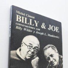 Libros de segunda mano: BILLY & JOE: CONVERSACIONES CON BILLY WILDER Y JOSEPH L. MANKIEWICZ - CIMENT, MICHEL. Lote 151842553