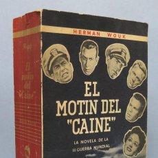 Libros de segunda mano: EL MOTIN DEL CAINE. HERMAN WOUK . Lote 151981614